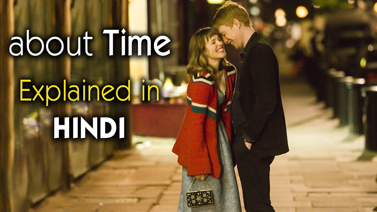 Download About Time (2013) Hollywood Movie Explained in Hindi | 9D Production