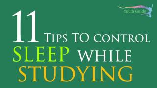 11 Tips to control sleep while studying- Youth Guide