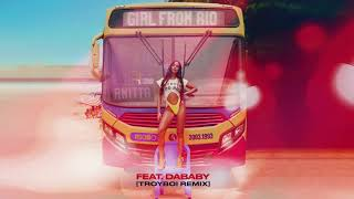 Anitta - Girl From Rio (feat. DaBaby) [TroyBoi Remix]