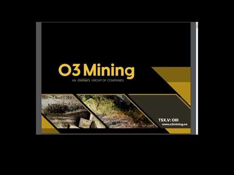 Webinar - O3 Mining - A Full Corporate Overview