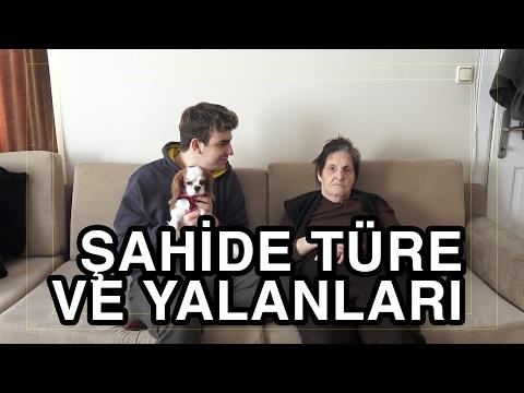 ŞAHİDE TÜRE YALANLARI-ANNANEM VE YALAN...