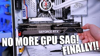 How to fix GPU sag ONCE AND FOR ALL! FREE!
