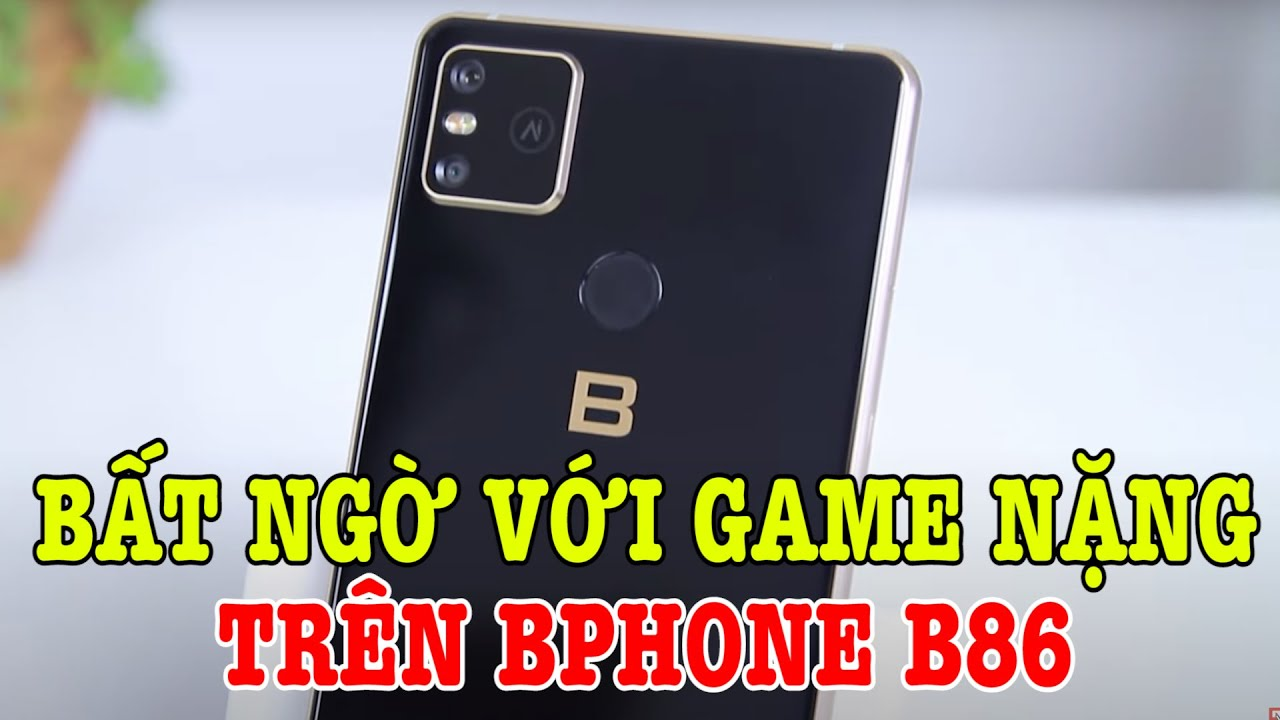 Test game nặng Bphone B86 : BẤT NGỜ với Snapdragon 675 ?