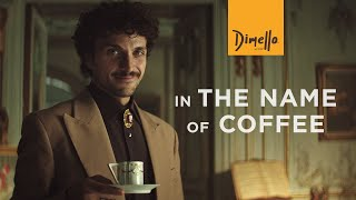 Dimello In The Nąme Of Coffee