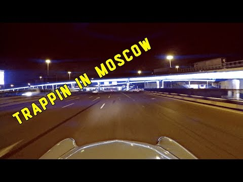 Trappin in Moscow (Russia edition)