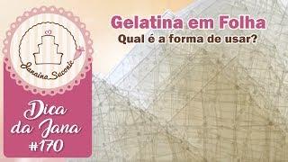 Dica da Jana #170 Gelatina em Folha Por Janaina Suconic