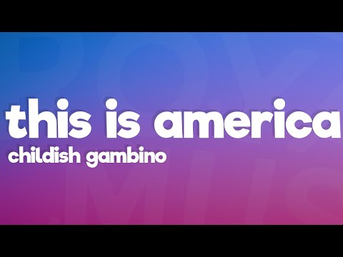 Childish Gambino - This Is America (Lyrics)