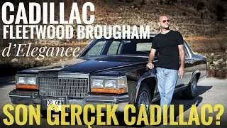 Son gerçek Cadillac? Cadillac Fleetwood Brougham d