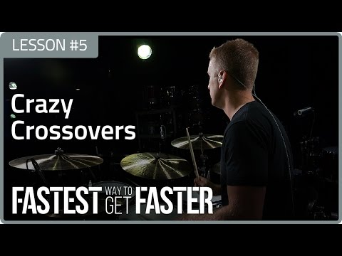 Fastest Way To Get Faster: Crazy Crossovers - Drum Lesson