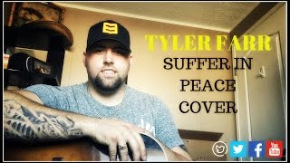 TYLER FARR - SUFFER IN PEACE cover by Stephen Gillingham