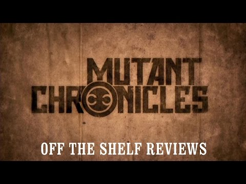Mutant Chronicles Review - Off The Shelf Reviews
