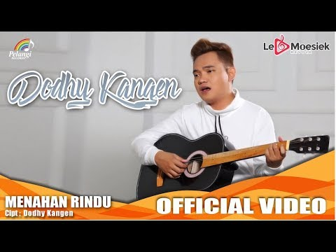 Dodhy Kangen - Menahan Rindu (Official Music Video)