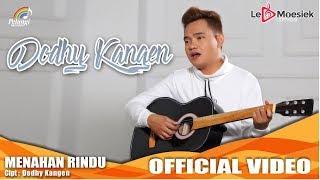 Dodhy Kangen - Menahan Rindu (Official Music Video)