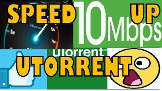 HOW TO SPEED UP uTORRENT 3.4.6 From 10 KBPS To 10 MBPS WORKING 100% (2016)
