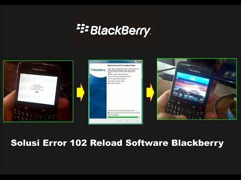 Solusi Error 102 Reload Software Blackberry