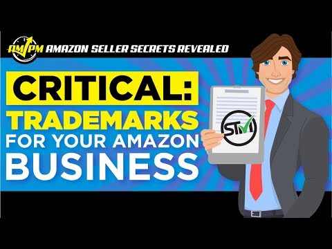 How Critical Is Getting an Amazon Trademark for Your Business? - Amazon Seller Secrets Revealed