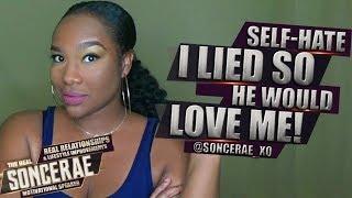 Self Hate: I Lied So He Would Love Me