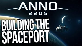 Anno 2205 Gameplay - Naval Warfare & Building The Spaceport! (Let
