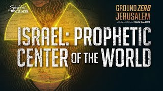 Israel: The Prophetic Center of the World