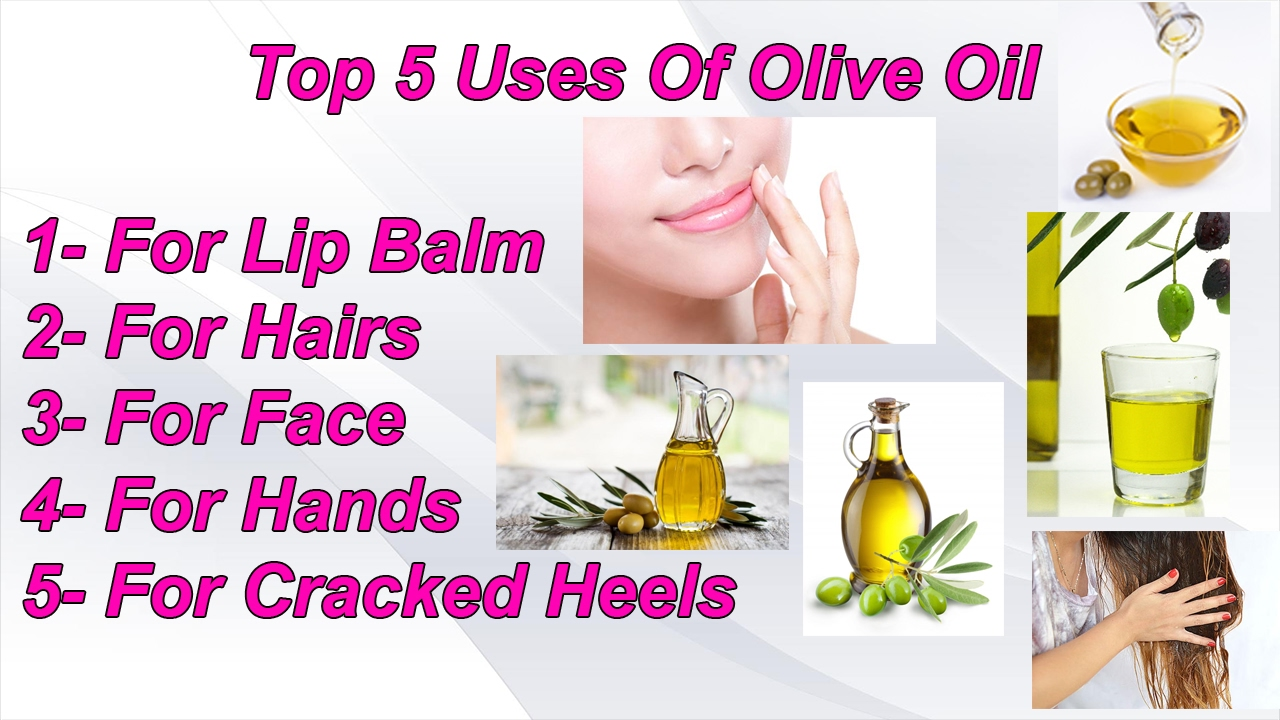 top 5 uses of olive oil for lip balm ,hair ,hands ,face