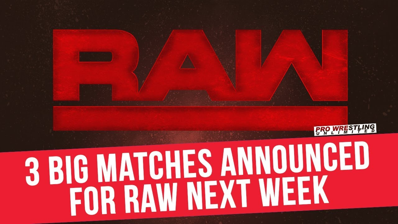 3 Big Matches Announced For Monday Night RAW Next Week