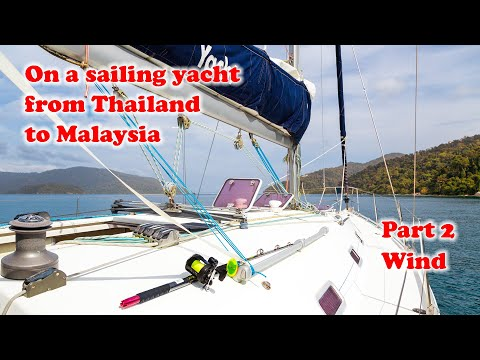 On a sailing yacht from Thailand to Malaysia. Wind, go sailing!