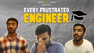 Super Desi People - | Every Frustrated Engineer
