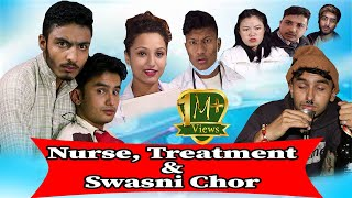 Nurse,Treatment And Swasni Chor ||The Pk Vines||