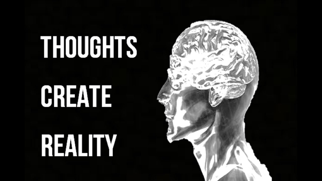 Thoughts create reality key thoughts to consider changing thoughts create reality key thoughts to consider changing wayne dyer law of attraction youtube fandeluxe Ebook collections