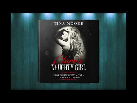 Clare's Naughty Girl by Tina Moore MDLG & ABDL Novel from YouTube · Duration:  1 minutes 34 seconds