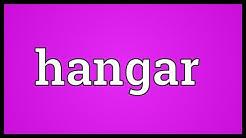 Hangar Meaning