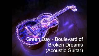 Green Day - Boulevard of Broken Dreams (Acoustic Instrumental)