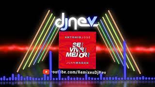 Antonio José Ft. Juan Magan - Se Vive Mejor (Dj Nev Rmx)