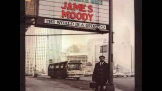 James Moody - The World Is A Ghetto