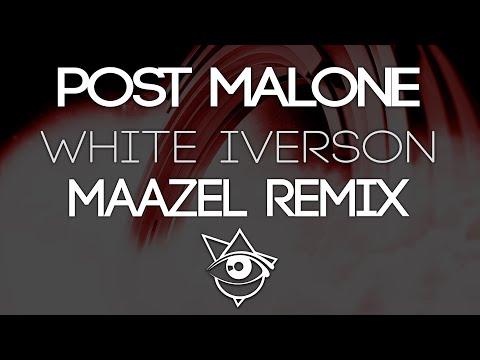 Post Malone - White Iverson (MAAZEL Remix)