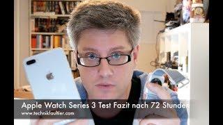 Apple Watch Series 3 Test Fazit nach 72 Stunden