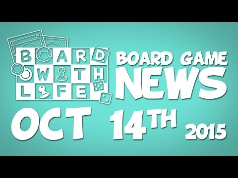 Board with Life: News - October 14th - Board Game and Tabletop News