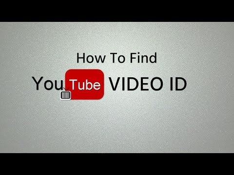 How To Find YouTube Video ID 2017