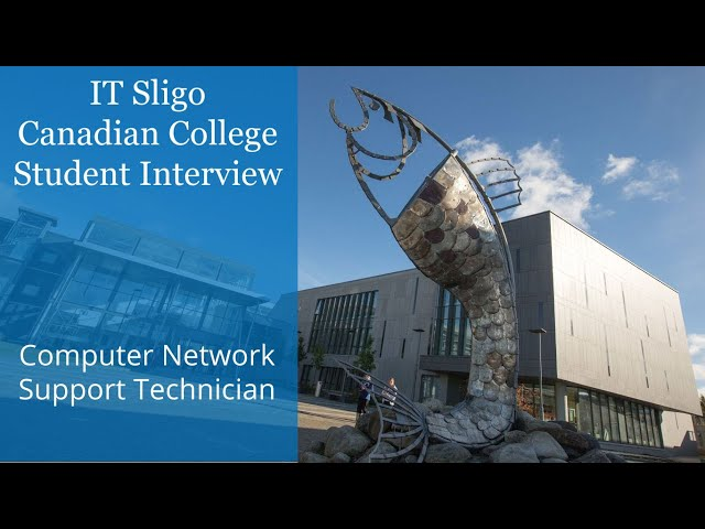 IT Sligo in Ireland - Canadian College Student Interview - Computer Network Support Technician