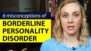 6 Misconceptions of Borderline Personality Disorder