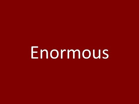 Enormous Meaning Definition Pronunciation Example Synonym Antonyms