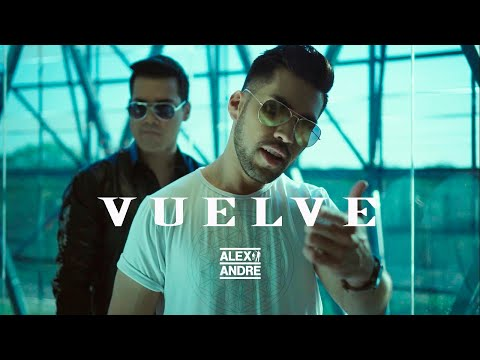 AlexAndré - Vuelve (Official Video)