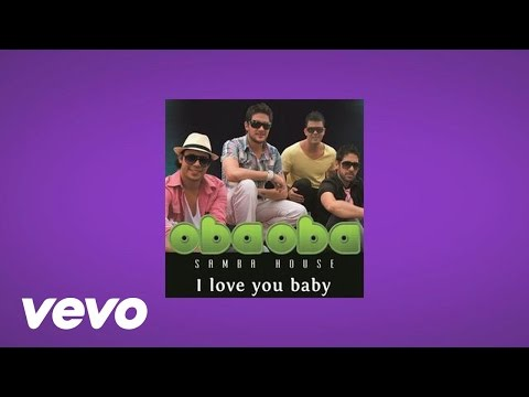 Oba Oba Samba House - I Love You Baby