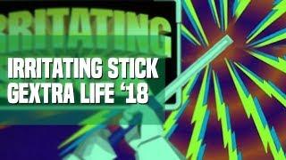 #36 - Irritating Stick (Gextra Life '18)