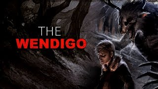 """The Wendigo"" Creepypasta"