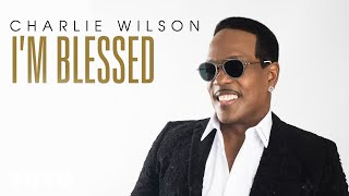 charlie wilson im blessed audio