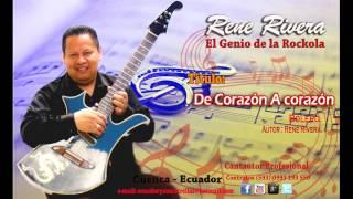 De Corazón A Corazón - Rene Rivera - El Genio de la Rockola - 101%ROCKOLA !! - #37