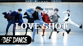 Cover images EXO (엑소) - Love Shot (러브샷) 댄스학원 No.1 KPOP DANCE COVER / 데프수강생 월말평가 가수오디션 defdance