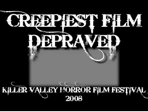 Creepiest Film, Killer Valley Horror Film Festival 2008