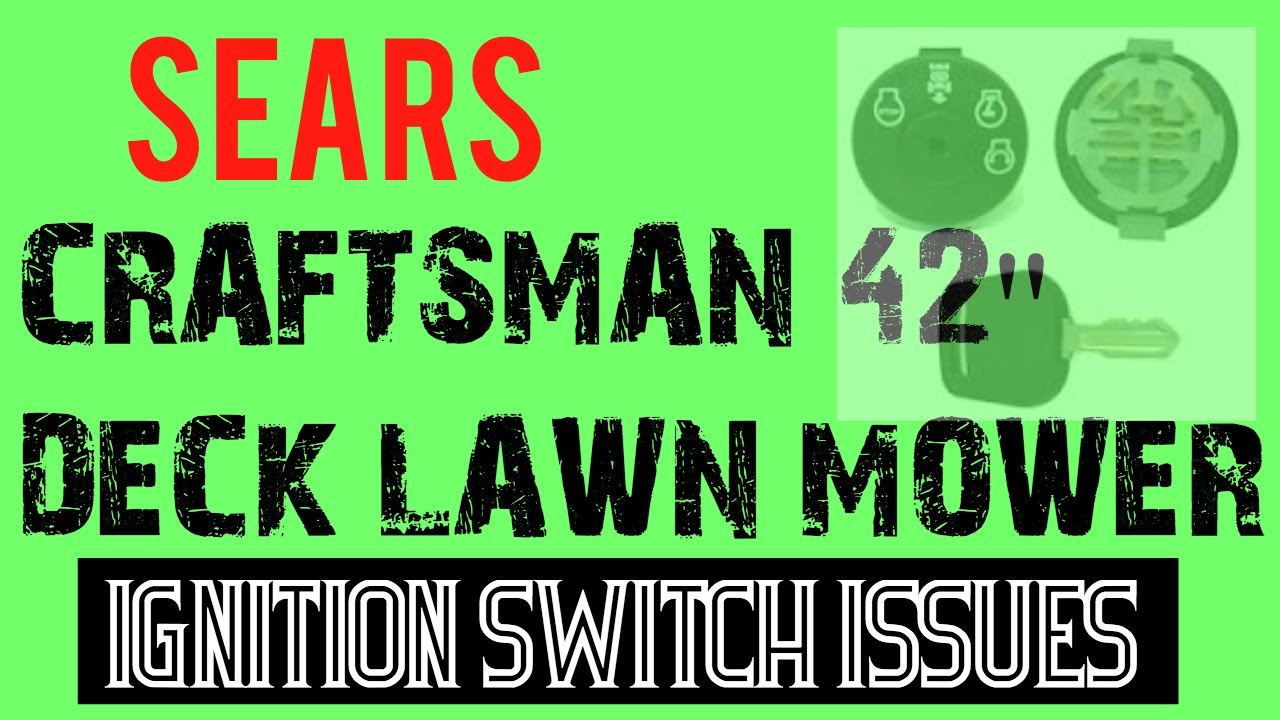 sears craftsman 42 mower ignition switch issues [ 1280 x 720 Pixel ]